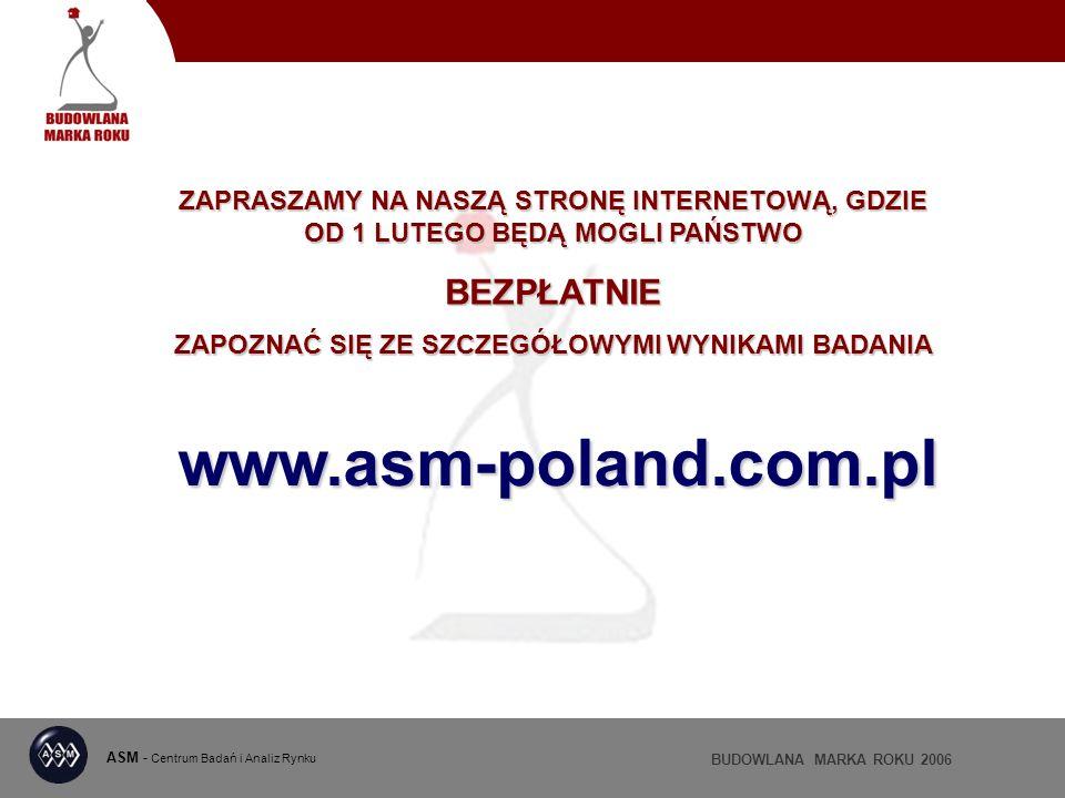 ASM - Centrum Badań i Analiz Rynku www.asm-poland.com.pl ZAPRASZAMY NA NASZĄ STRONĘ INTERNETOWĄ, GDZIE OD 1 LUTEGO BĘDĄ MOGLI PAŃSTWO BEZPŁATNIE ZAPOZ