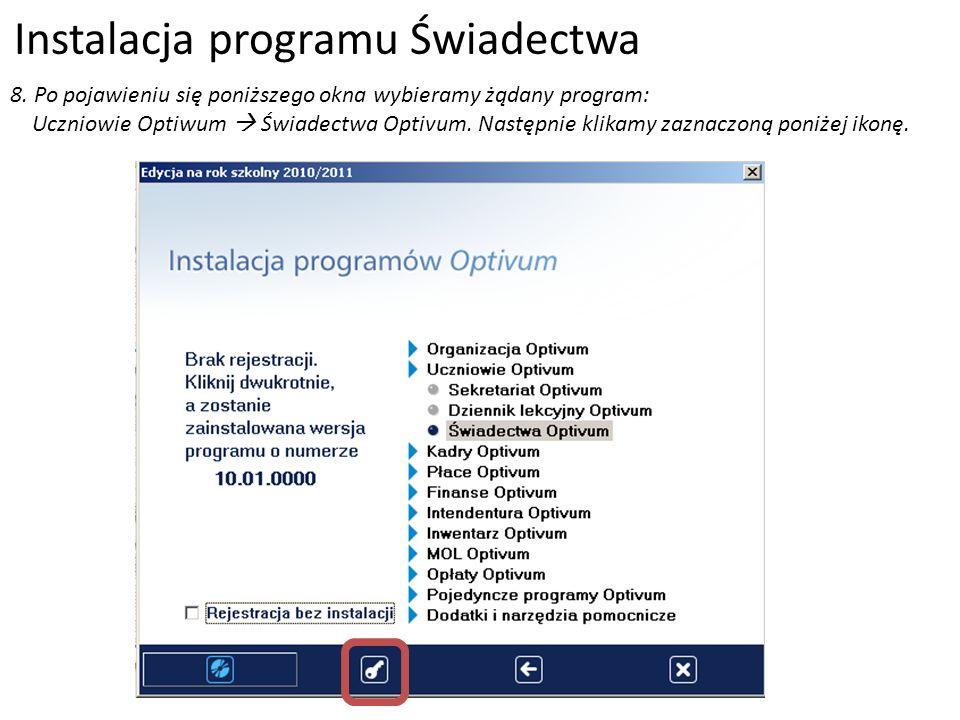 Instalacja programu Świadectwa 8. Po pojawieniu się poniższego okna wybieramy żądany program: Uczniowie Optiwum Świadectwa Optivum. Następnie klikamy