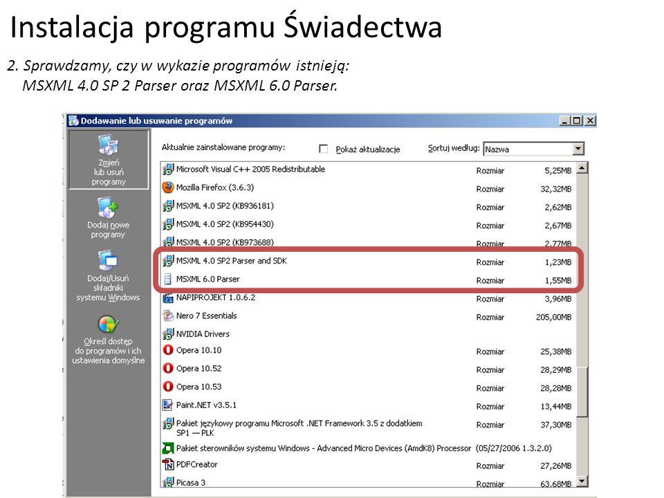 Instalacja programu Świadectwa 2. Sprawdzamy, czy w wykazie programów istnieją: MSXML 4.0 SP 2 Parser oraz MSXML 6.0 Parser.