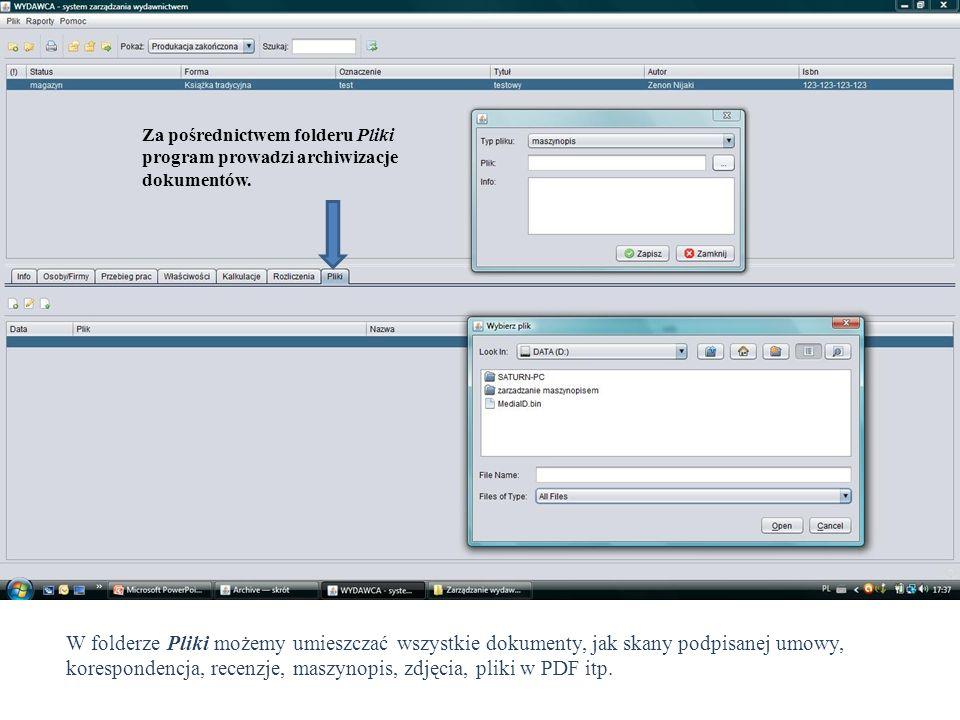 Za pośrednictwem folderu Pliki program prowadzi archiwizacje dokumentów. W folderze Pliki możemy umieszczać wszystkie dokumenty, jak skany podpisanej
