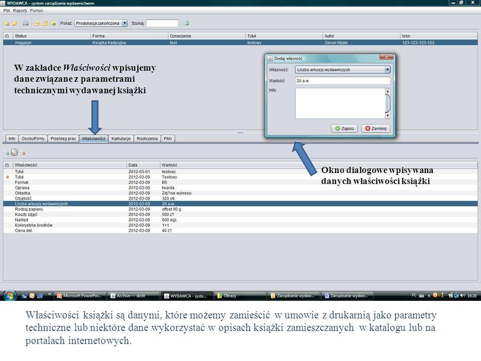 W zakładce Właściwości wpisujemy dane związane z parametrami technicznymi wydawanej książki Okno dialogowe wpisywana danych właściwości książki Właści