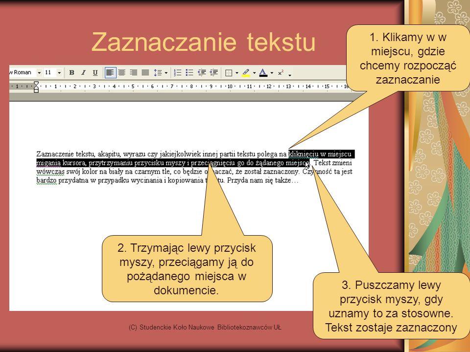 (C) Studenckie Koło Naukowe Bibliotekoznawców UŁ Zaznaczanie tekstu 1.