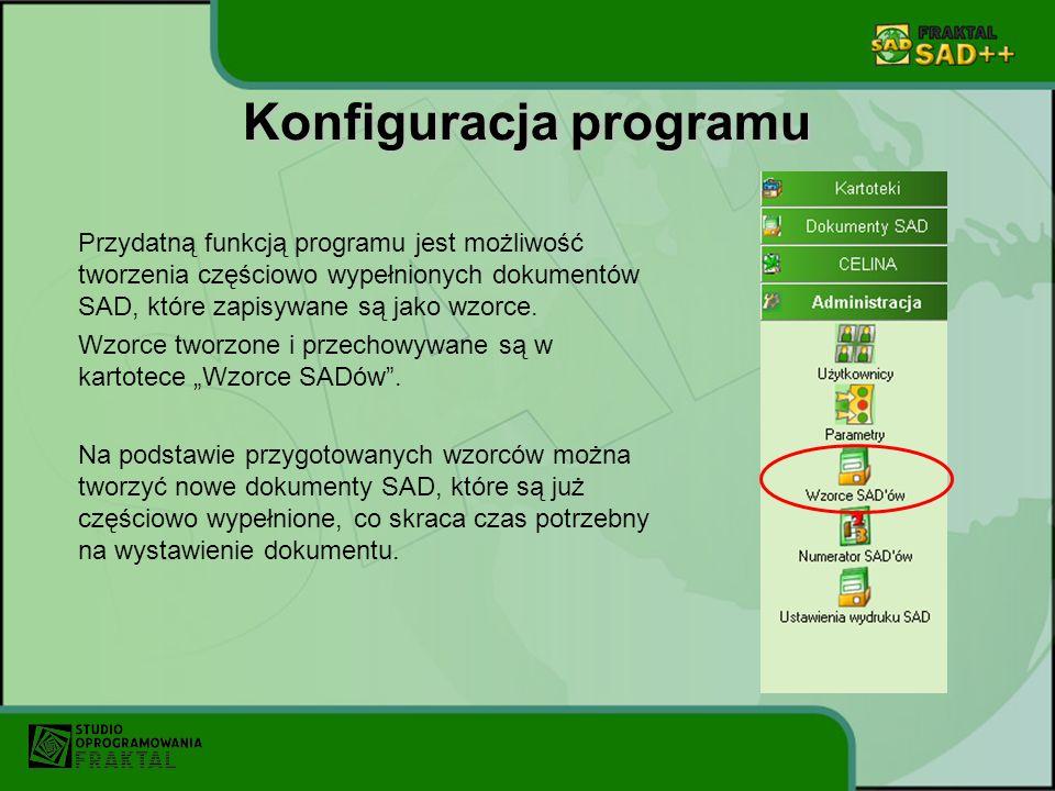 Konfiguracja programu Przydatną funkcją programu jest możliwość tworzenia częściowo wypełnionych dokumentów SAD, które zapisywane są jako wzorce. Wzor