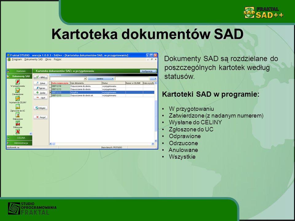 Kartoteka dokumentów SAD Dokumenty SAD są rozdzielane do poszczególnych kartotek według statusów. Kartoteki SAD w programie: W przygotowaniu Zatwierdz
