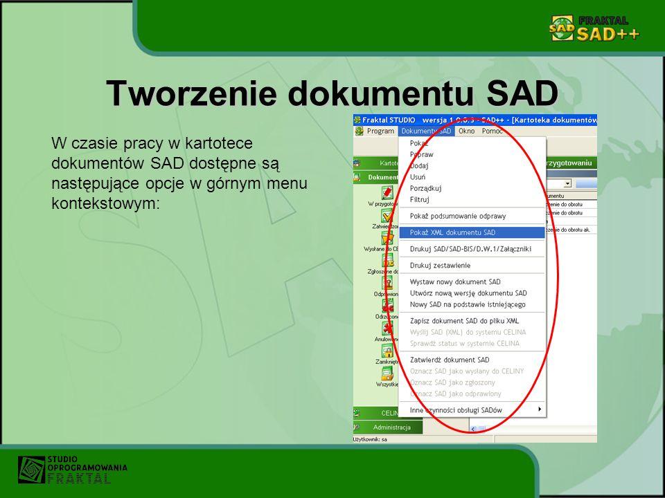Tworzenie dokumentu SAD W czasie pracy w kartotece dokumentów SAD dostępne są następujące opcje w górnym menu kontekstowym: