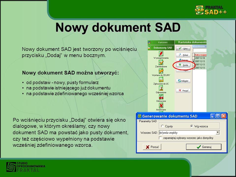 Nowy dokument SAD Nowy dokument SAD jest tworzony po wciśnięciu przycisku Dodaj w menu bocznym. Po wciśnięciu przycisku Dodaj otwiera się okno dialogo