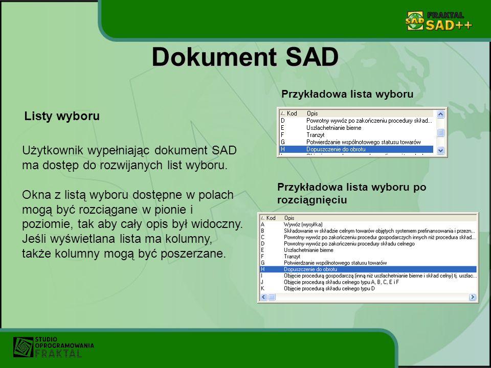 Dokument SAD Listy wyboru Użytkownik wypełniając dokument SAD ma dostęp do rozwijanych list wyboru. Okna z listą wyboru dostępne w polach mogą być roz