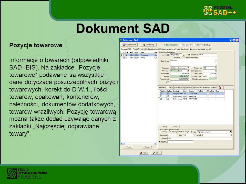 Dokument SAD Pozycje towarowe Informacje o towarach (odpowiedniki SAD -BIS). Na zakładce Pozycje towarowe podawane są wszystkie dane dotyczące poszcze