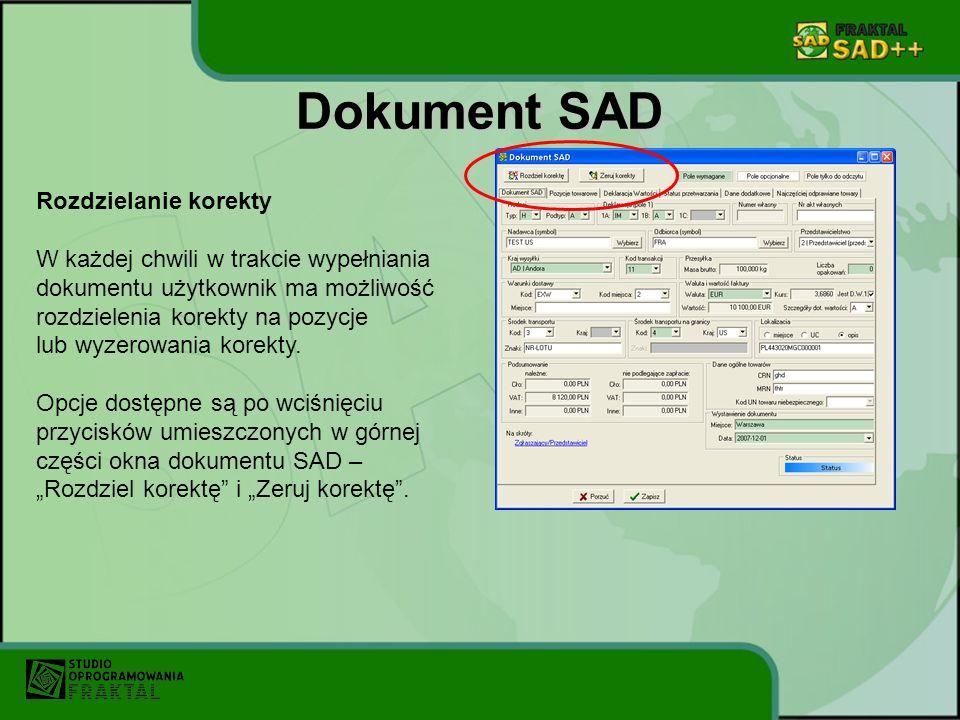 Dokument SAD Rozdzielanie korekty W każdej chwili w trakcie wypełniania dokumentu użytkownik ma możliwość rozdzielenia korekty na pozycje lub wyzerowa