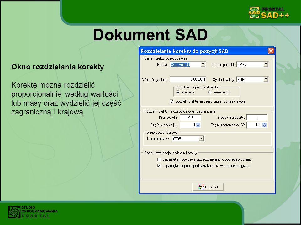 Dokument SAD Okno rozdzielania korekty Korektę można rozdzielić proporcjonalnie według wartości lub masy oraz wydzielić jej część zagraniczną i krajową.