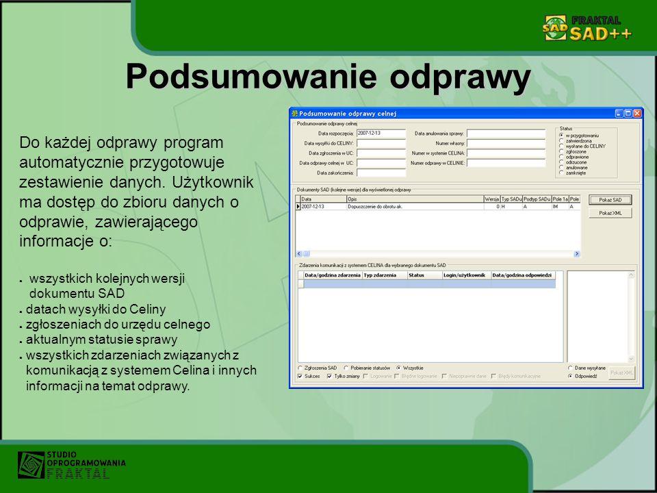 Podsumowanie odprawy Do każdej odprawy program automatycznie przygotowuje zestawienie danych. Użytkownik ma dostęp do zbioru danych o odprawie, zawier