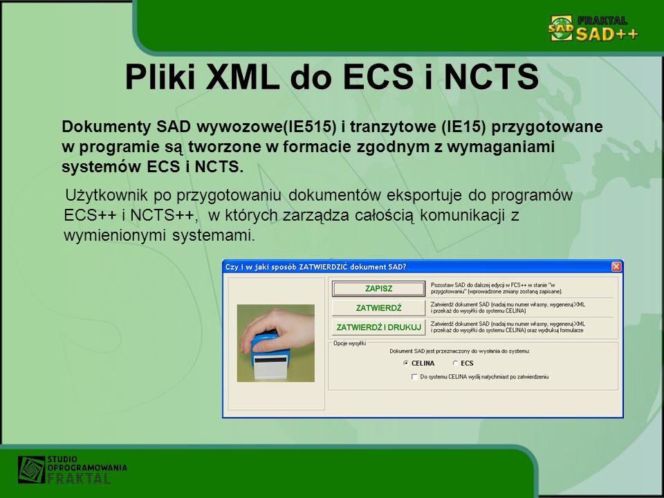 Pliki XML do ECS i NCTS Użytkownik po przygotowaniu dokumentów eksportuje do programów ECS++ i NCTS++, w których zarządza całością komunikacji z wymie