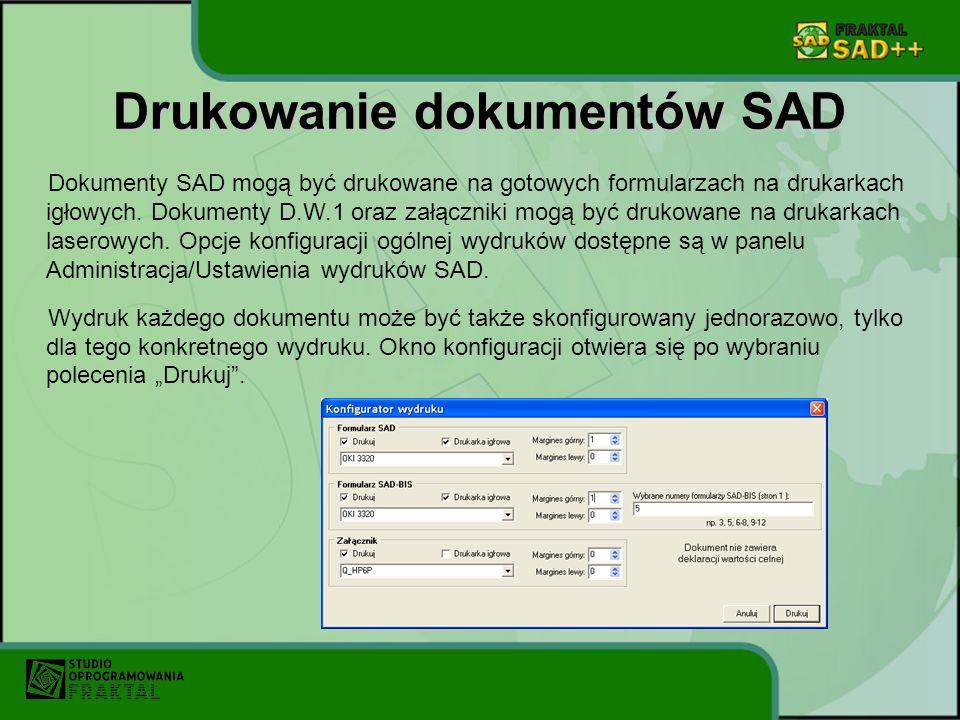 Drukowanie dokumentów SAD Dokumenty SAD mogą być drukowane na gotowych formularzach na drukarkach igłowych. Dokumenty D.W.1 oraz załączniki mogą być d