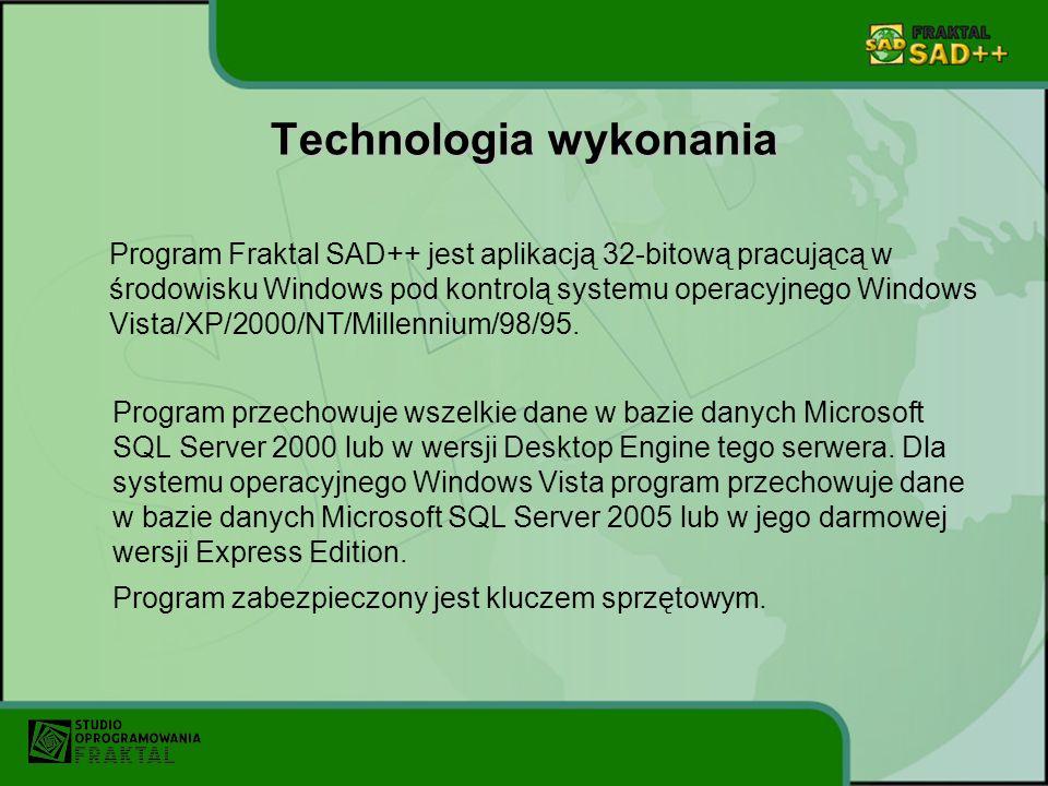 Technologia wykonania Program Fraktal SAD++ jest aplikacją 32-bitową pracującą w środowisku Windows pod kontrolą systemu operacyjnego Windows Vista/XP/2000/NT/Millennium/98/95.