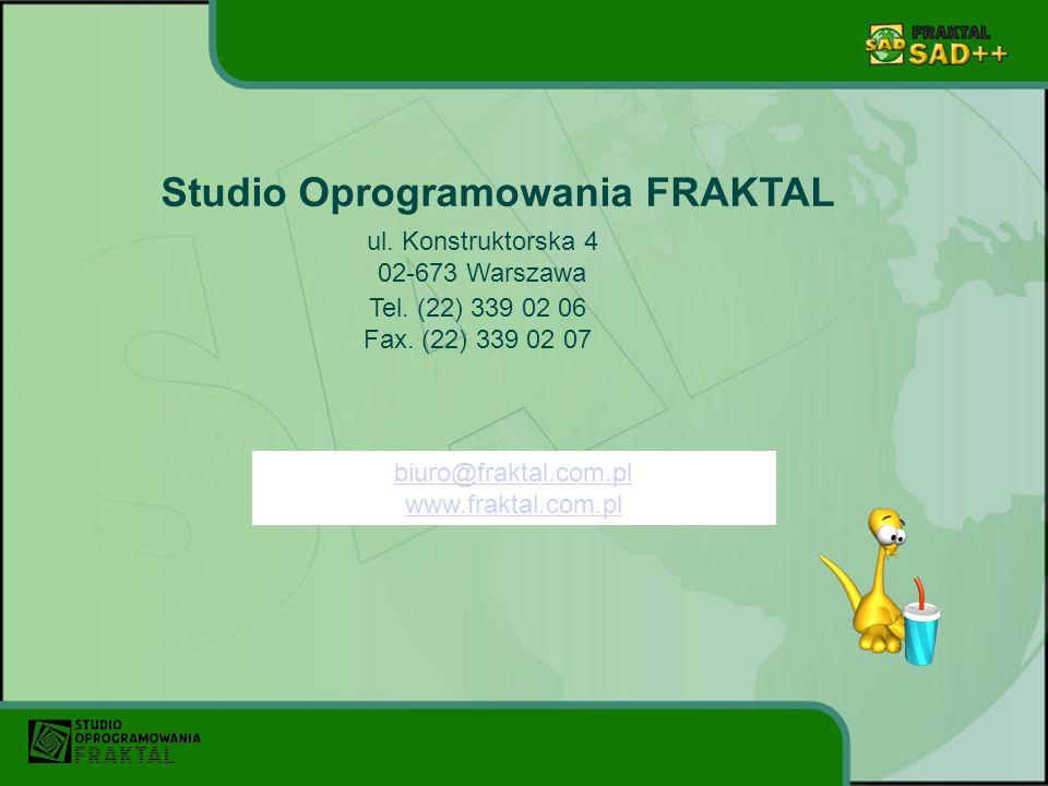 Studio Oprogramowania FRAKTAL ul. Konstruktorska 4 02-673 Warszawa Tel. (22) 339 02 06 Fax. (22) 339 02 07 biuro@fraktal.com.pl www.fraktal.com.pl