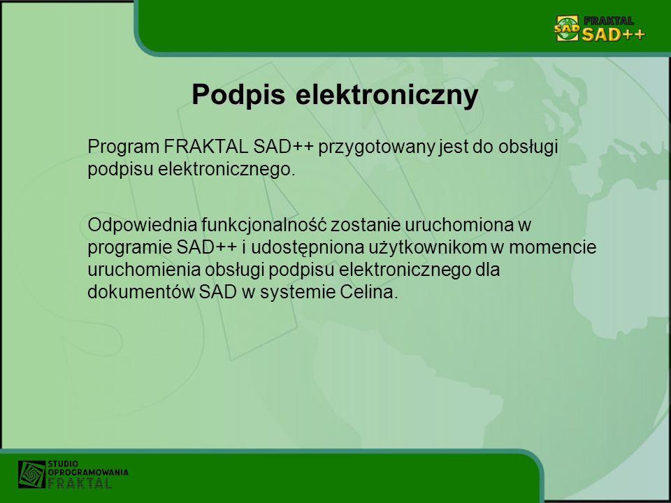 Podpis elektroniczny Program FRAKTAL SAD++ przygotowany jest do obsługi podpisu elektronicznego. Odpowiednia funkcjonalność zostanie uruchomiona w pro