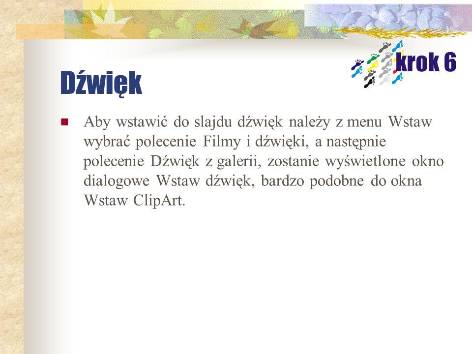 Grafika Aby wstawić do slajdu grafikę należy z menu Wstaw wybrać polecenie Rysunek/ClipArt. krok 5 Zostanie wyświetlone okno dialogowe Wstaw ClipArt.