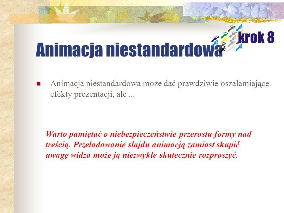 Animacja Dla drugiego slajdu prezentacji (slajd z listą wypunktowaną) wybrać jedno z ustawień animacji standardowej. W widoku Normalny przejść do drug