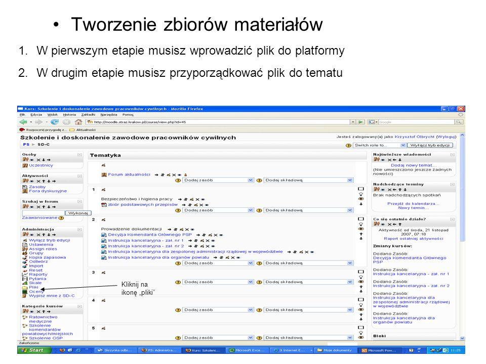 Tworzenie zbiorów materiałów 1.W pierwszym etapie musisz wprowadzić plik do platformy 2.W drugim etapie musisz przyporządkować plik do tematu Kliknij na ikonę pliki