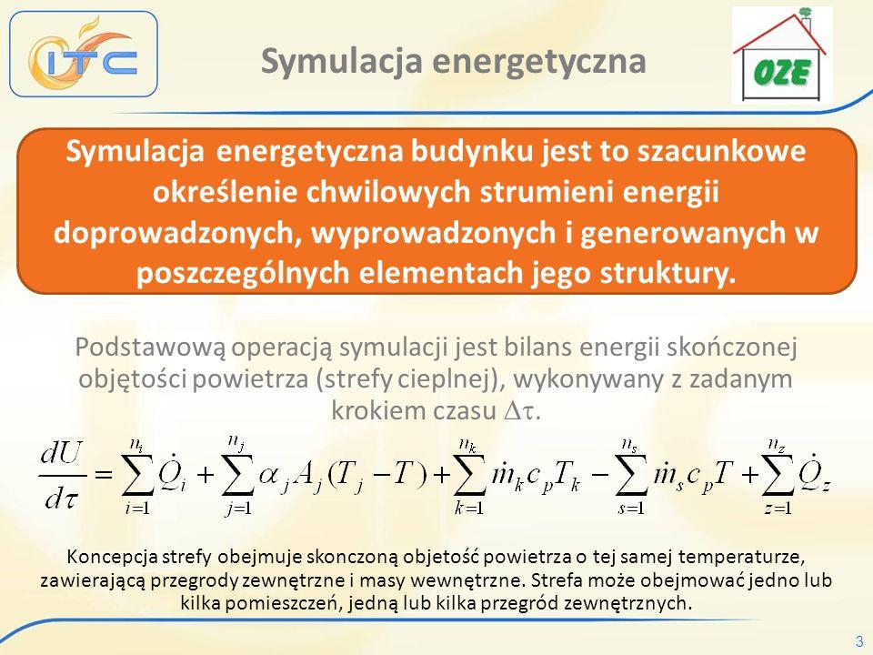 3 Symulacja energetyczna budynku jest to szacunkowe określenie chwilowych strumieni energii doprowadzonych, wyprowadzonych i generowanych w poszczególnych elementach jego struktury.