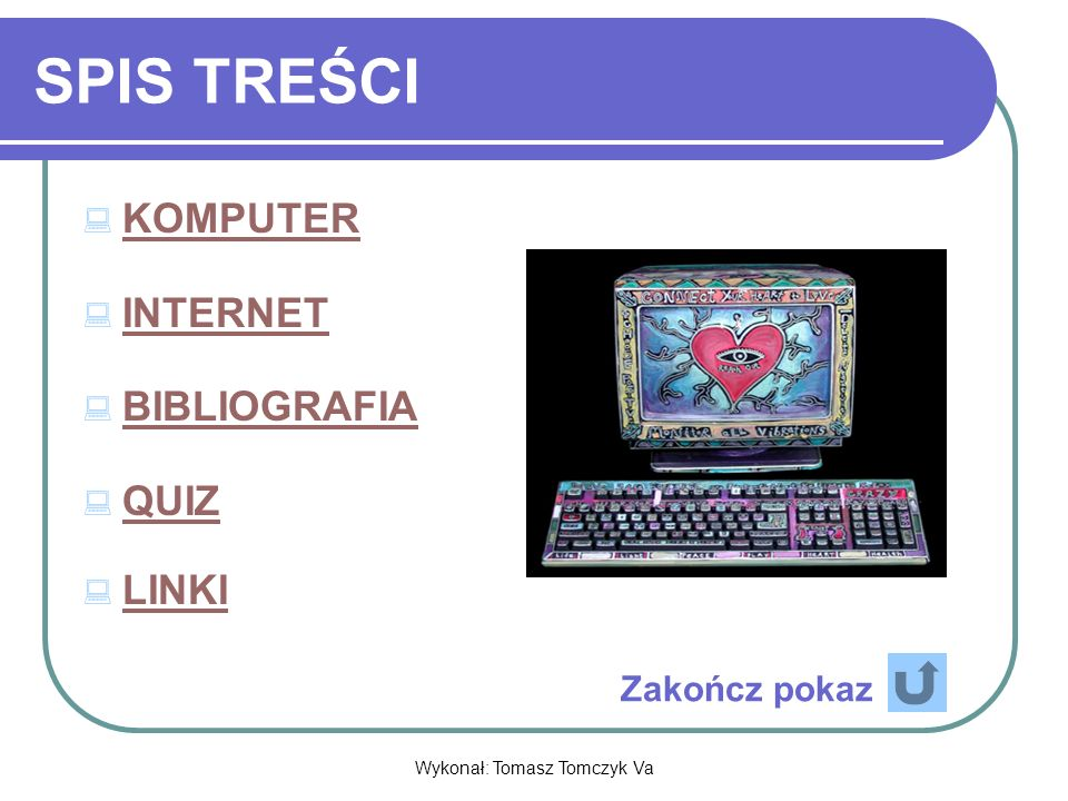 Wykonał: Tomasz Tomczyk Va Jeśli chcesz zacząć ponownie to kliknij menu