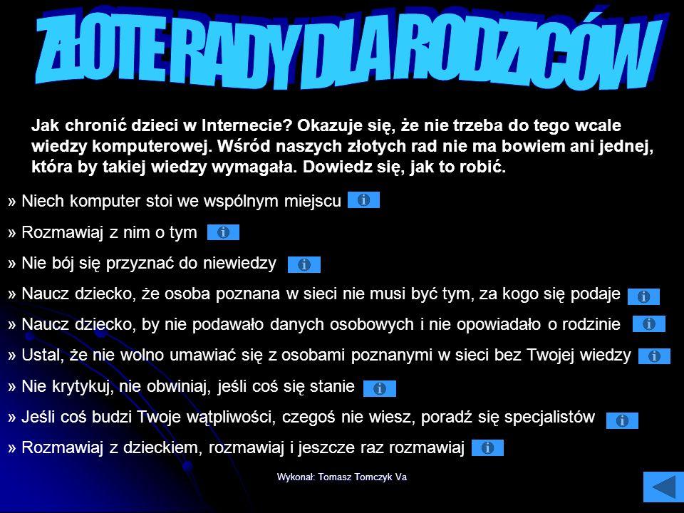 Wykonał: Tomasz Tomczyk Va Jak chronić dzieci w Internecie.