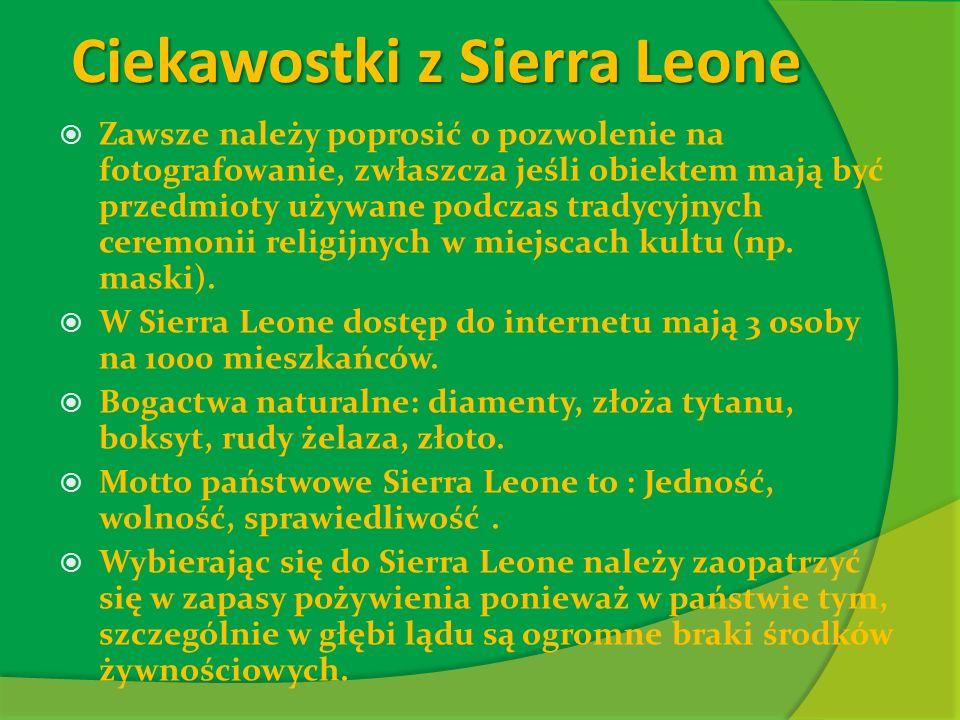 Ciekawostki z Sierra Leone Zawsze należy poprosić o pozwolenie na fotografowanie, zwłaszcza jeśli obiektem mają być przedmioty używane podczas tradycyjnych ceremonii religijnych w miejscach kultu (np.