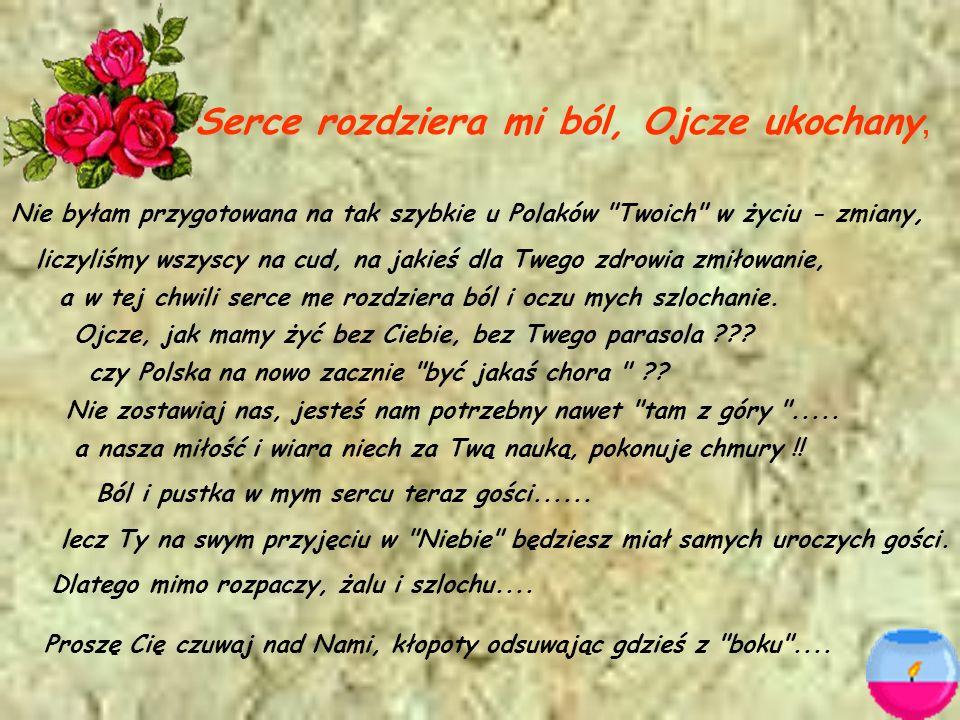 Serce rozdziera mi ból, Ojcze ukochany, Nie byłam przygotowana na tak szybkie u Polaków
