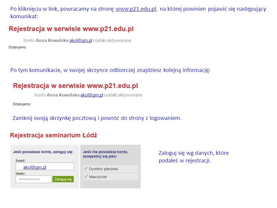 W skrzynce odbiorczej powinna znajdować się następująca informacja: Anna Kowalska akol@gm.pl Potwierdź poprawność adresu e-mail klikając w link.