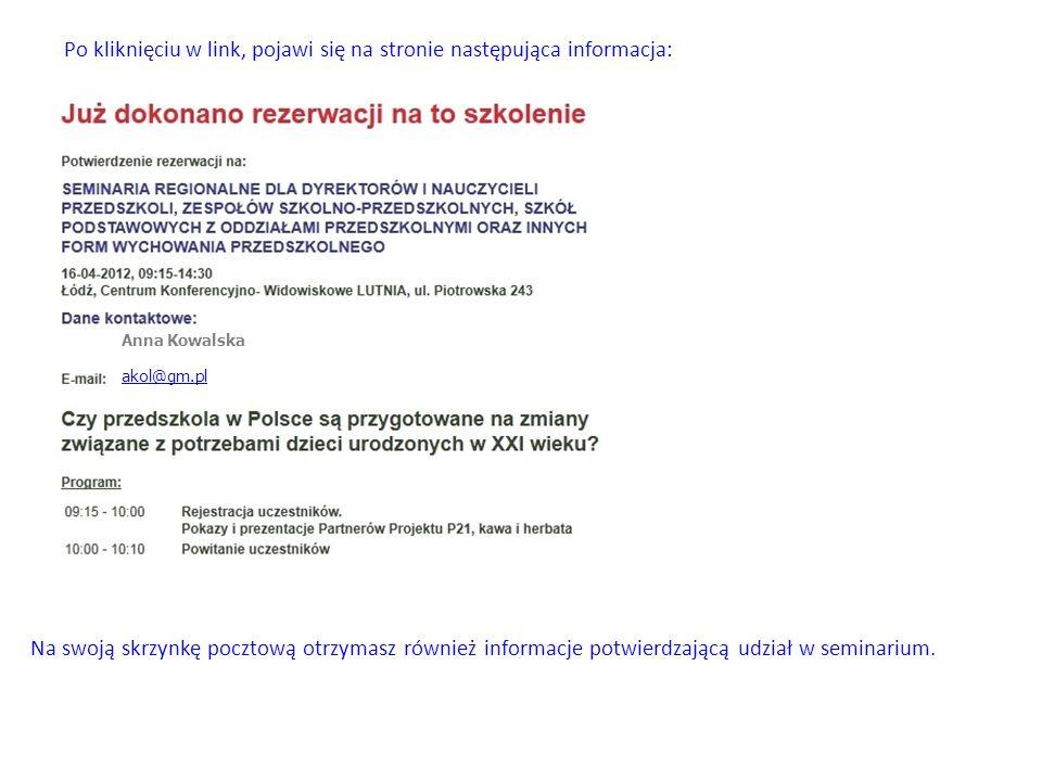 Anna Kowalska akol@gm.pl Po zalogowaniu, pojawi się następujący komunikat: Kliknij w link, potwierdzając udział w seminarium.