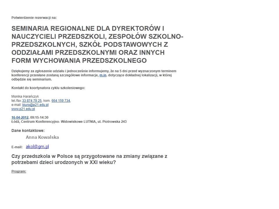 Po kliknięciu w link, pojawi się na stronie następująca informacja: Anna Kowalska akol@gm.pl Na swoją skrzynkę pocztową otrzymasz również informacje potwierdzającą udział w seminarium.