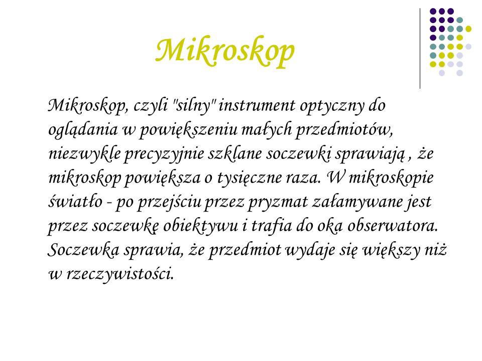 Mikroskop Mikroskop, czyli