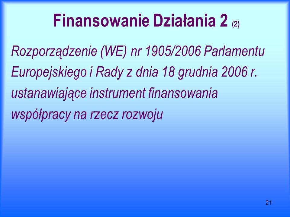 21 Finansowanie Działania 2 (2) Rozporządzenie (WE) nr 1905/2006 Parlamentu Europejskiego i Rady z dnia 18 grudnia 2006 r. ustanawiające instrument fi