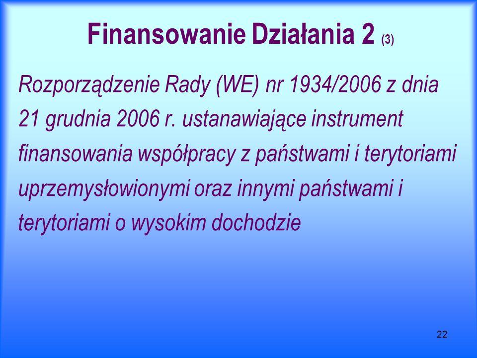 22 Finansowanie Działania 2 (3) Rozporządzenie Rady (WE) nr 1934/2006 z dnia 21 grudnia 2006 r. ustanawiające instrument finansowania współpracy z pań