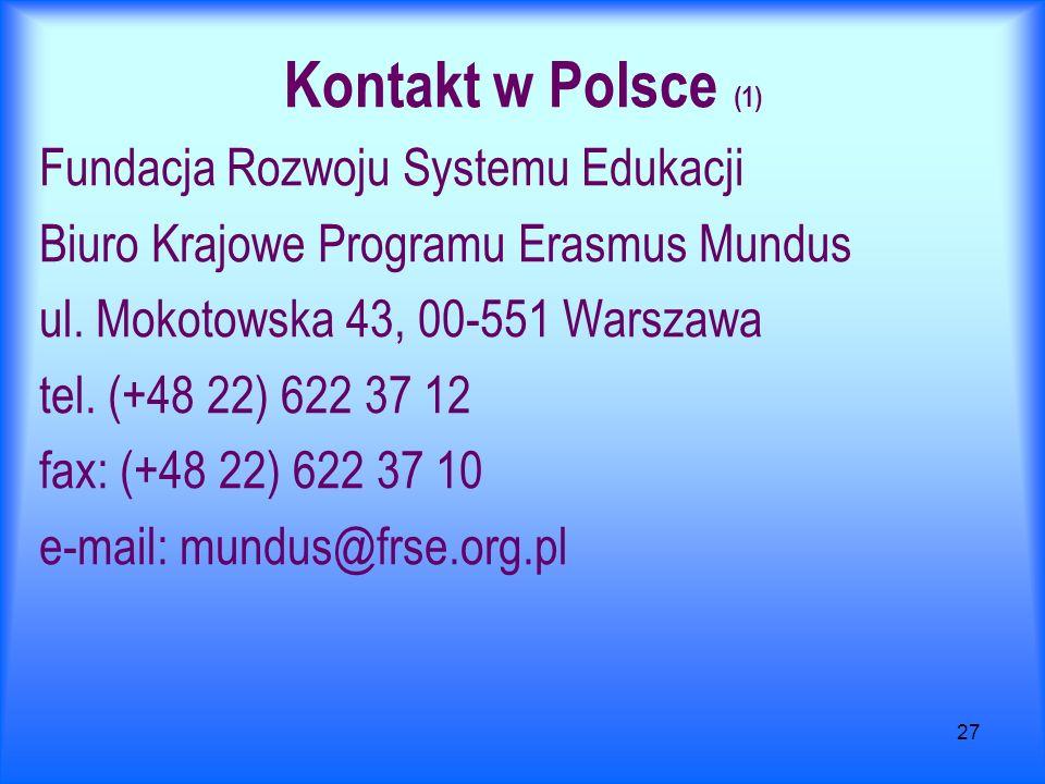 27 Kontakt w Polsce (1) Fundacja Rozwoju Systemu Edukacji Biuro Krajowe Programu Erasmus Mundus ul. Mokotowska 43, 00-551 Warszawa tel. (+48 22) 622 3