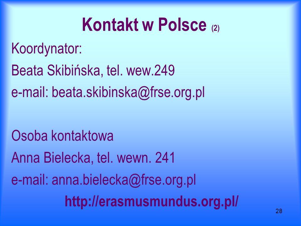 28 Kontakt w Polsce (2) Koordynator: Beata Skibińska, tel. wew.249 e-mail: beata.skibinska@frse.org.pl Osoba kontaktowa Anna Bielecka, tel. wewn. 241