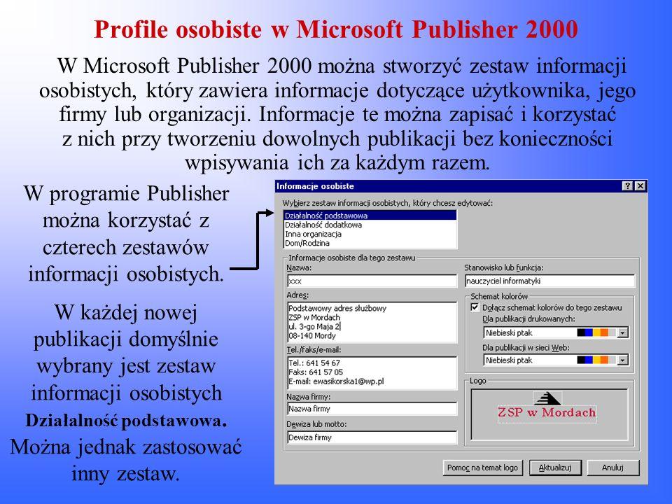 Profile osobiste w Microsoft Publisher 2000 W Microsoft Publisher 2000 można stworzyć zestaw informacji osobistych, który zawiera informacje dotyczące