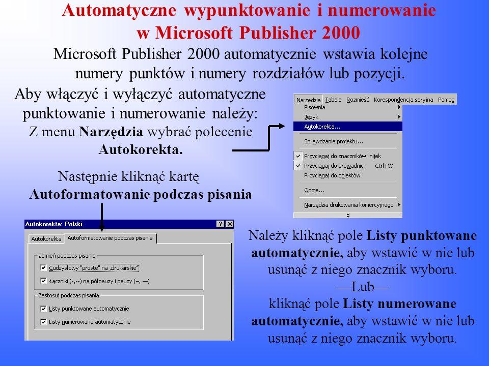 Automatyczne wypunktowanie i numerowanie w Microsoft Publisher 2000 Microsoft Publisher 2000 automatycznie wstawia kolejne numery punktów i numery roz