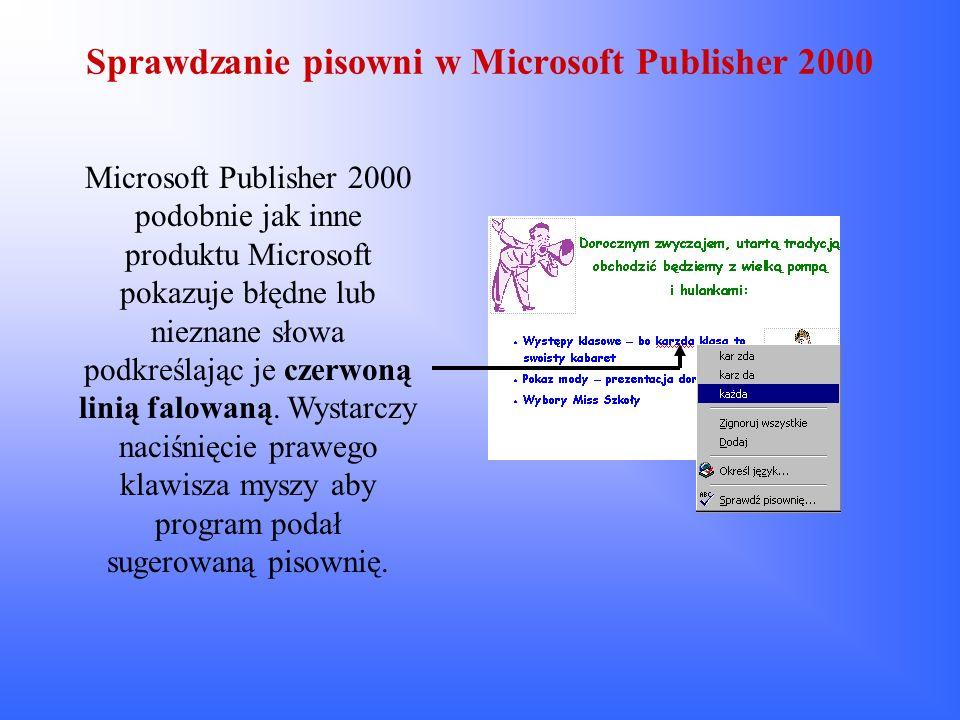 Sprawdzanie pisowni w Microsoft Publisher 2000 Microsoft Publisher 2000 podobnie jak inne produktu Microsoft pokazuje błędne lub nieznane słowa podkre