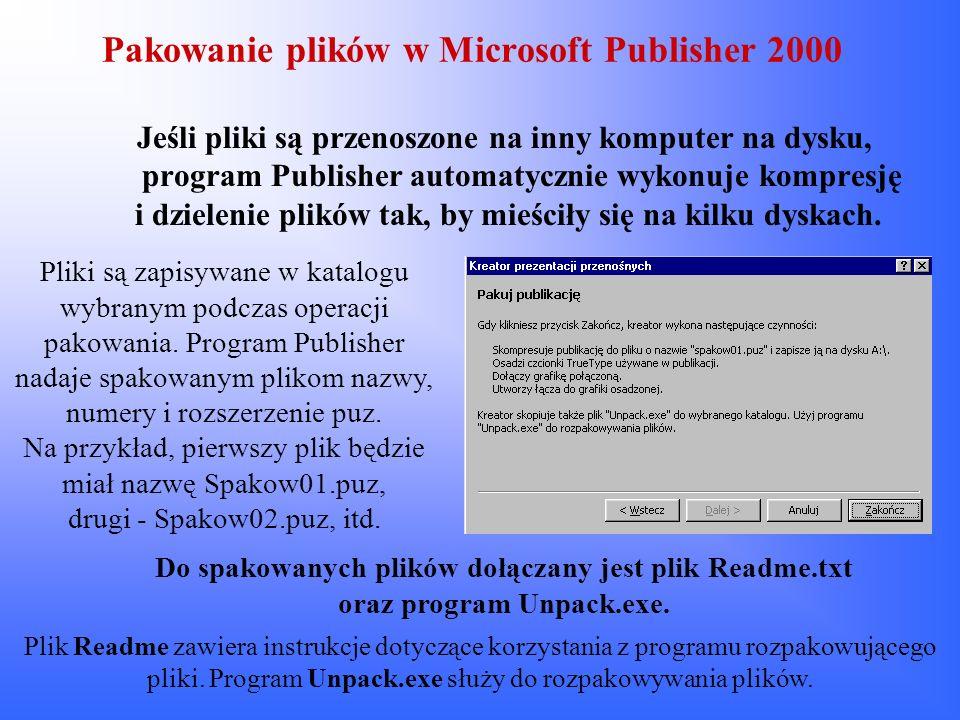 Pakowanie plików w Microsoft Publisher 2000 Jeśli pliki są przenoszone na inny komputer na dysku, program Publisher automatycznie wykonuje kompresję i