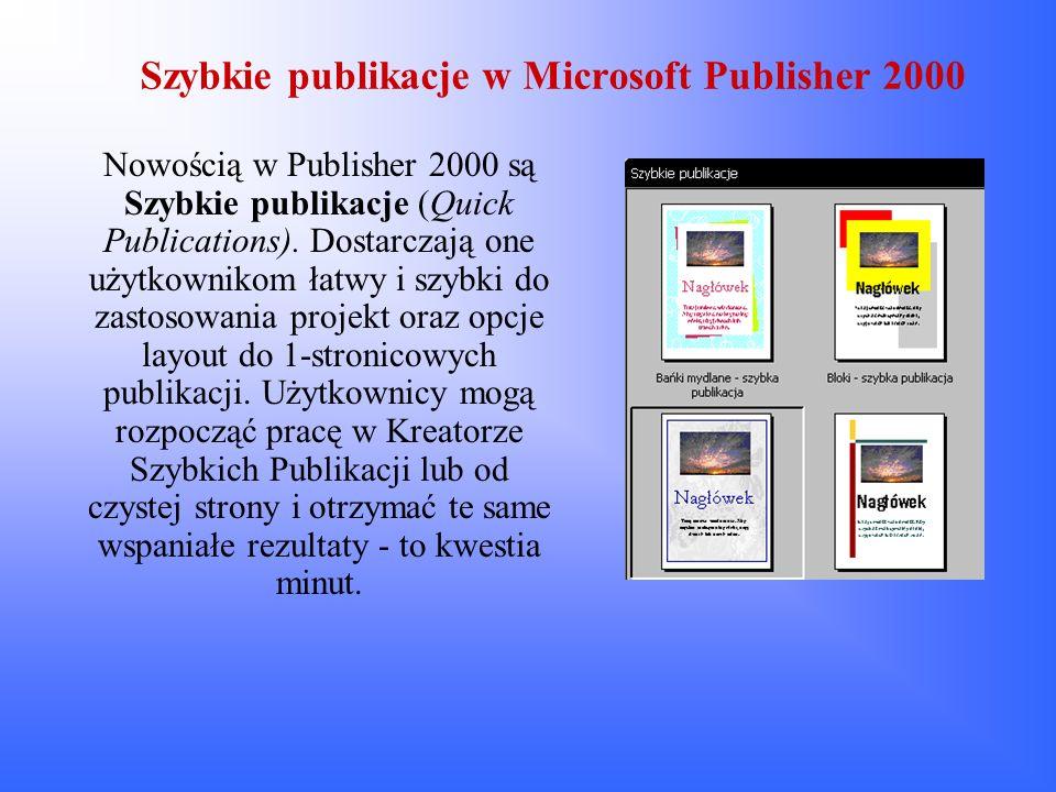 Szybkie publikacje w Microsoft Publisher 2000 Nowością w Publisher 2000 są Szybkie publikacje (Quick Publications). Dostarczają one użytkownikom łatwy