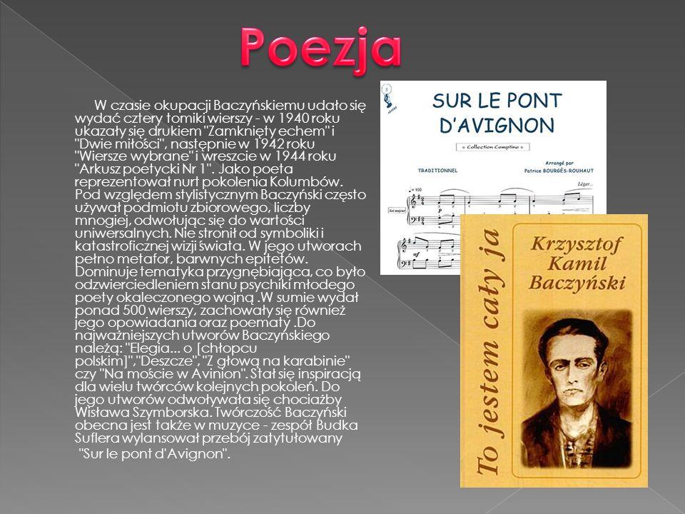 W czasie okupacji Baczyńskiemu udało się wydać cztery tomiki wierszy - w 1940 roku ukazały się drukiem