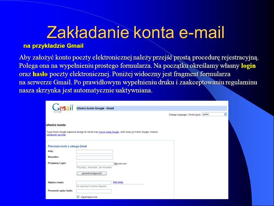 Zakładanie konta e-mail na przykładzie Gmail Zakładanie konta e-mail na przykładzie Gmail Aby założyć konto poczty elektronicznej należy przejść prost