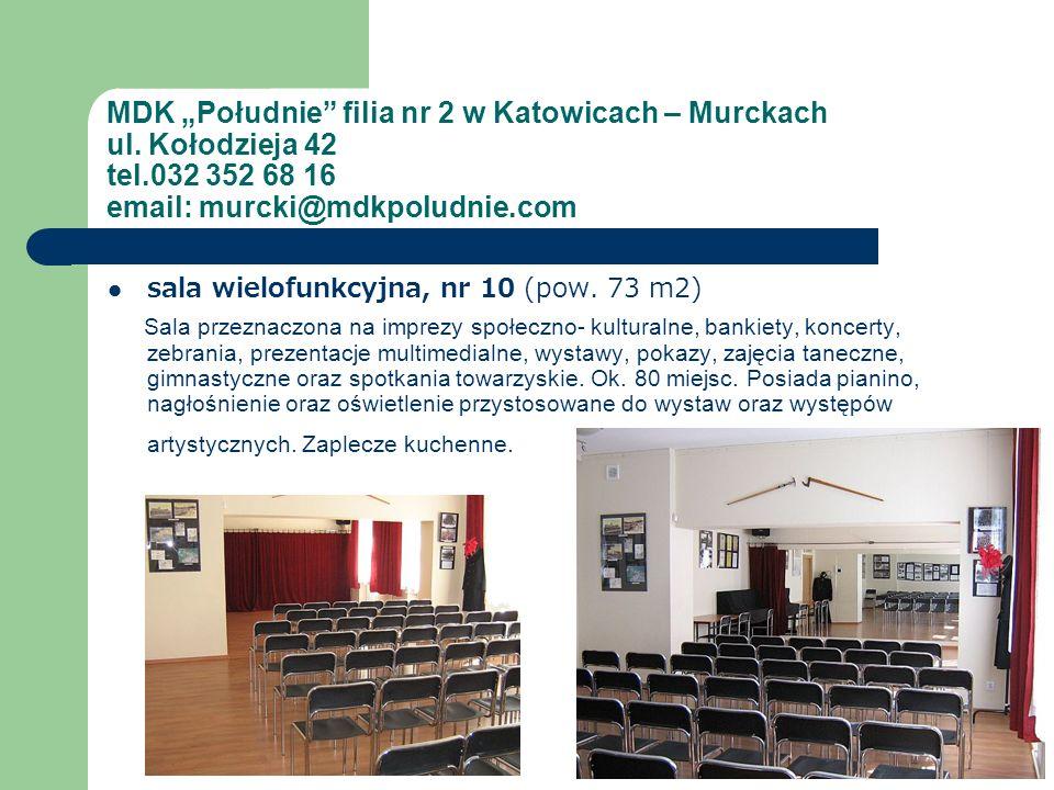 sala wielofunkcyjna, nr 10 (pow. 73 m2) Sala przeznaczona na imprezy społeczno- kulturalne, bankiety, koncerty, zebrania, prezentacje multimedialne, w