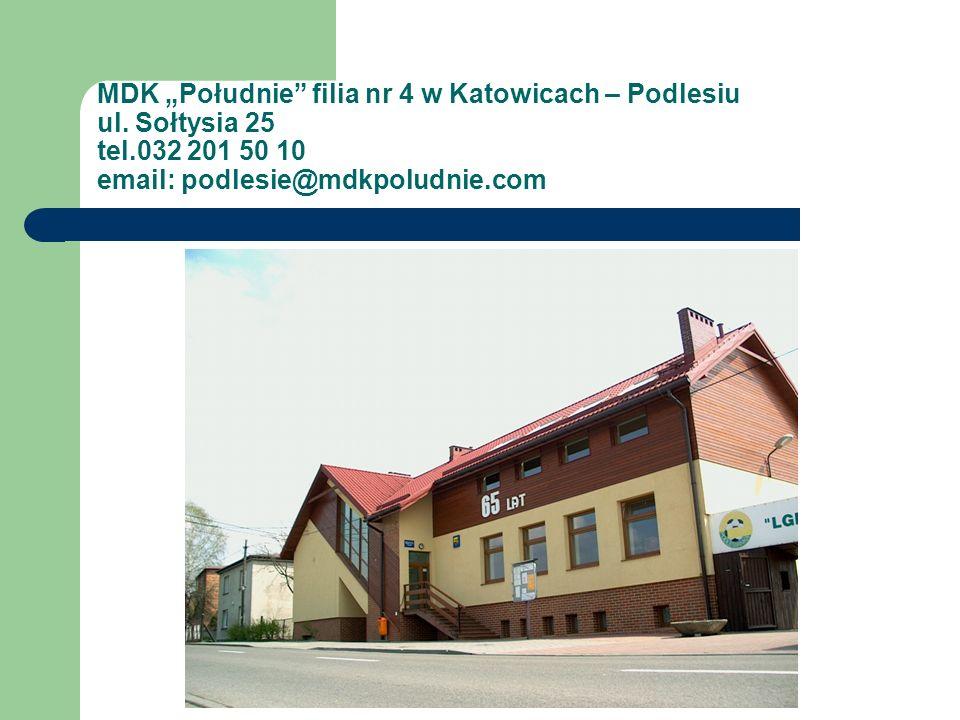 MDK Południe filia nr 4 w Katowicach – Podlesiu ul. Sołtysia 25 tel.032 201 50 10 email: podlesie@mdkpoludnie.com
