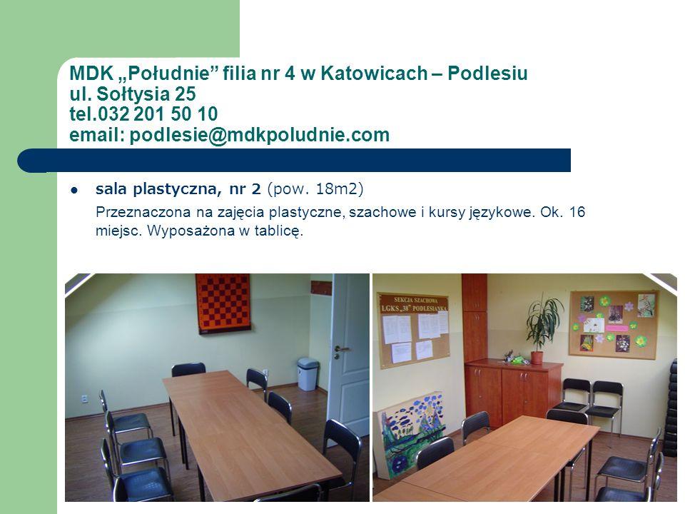 MDK Południe filia nr 4 w Katowicach – Podlesiu ul. Sołtysia 25 tel.032 201 50 10 email: podlesie@mdkpoludnie.com sala plastyczna, nr 2 (pow. 18m2) Pr