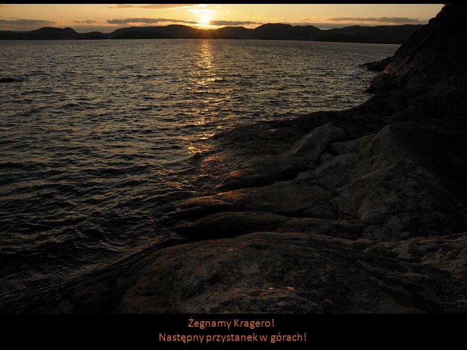 Żegnamy Kragero! Następny przystanek w górach!
