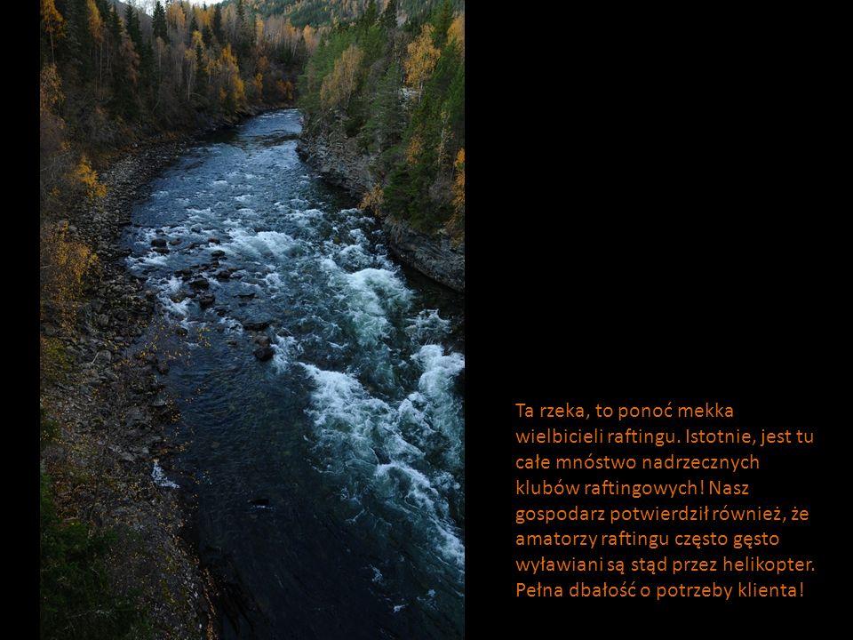 Ta rzeka, to ponoć mekka wielbicieli raftingu. Istotnie, jest tu całe mnóstwo nadrzecznych klubów raftingowych! Nasz gospodarz potwierdził również, że