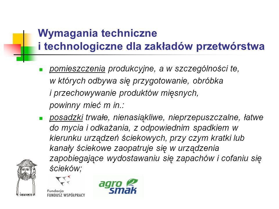 Wymagania techniczne i technologiczne dla zakładów przetwórstwa pomieszczenia produkcyjne, a w szczególności te, w których odbywa się przygotowanie, o