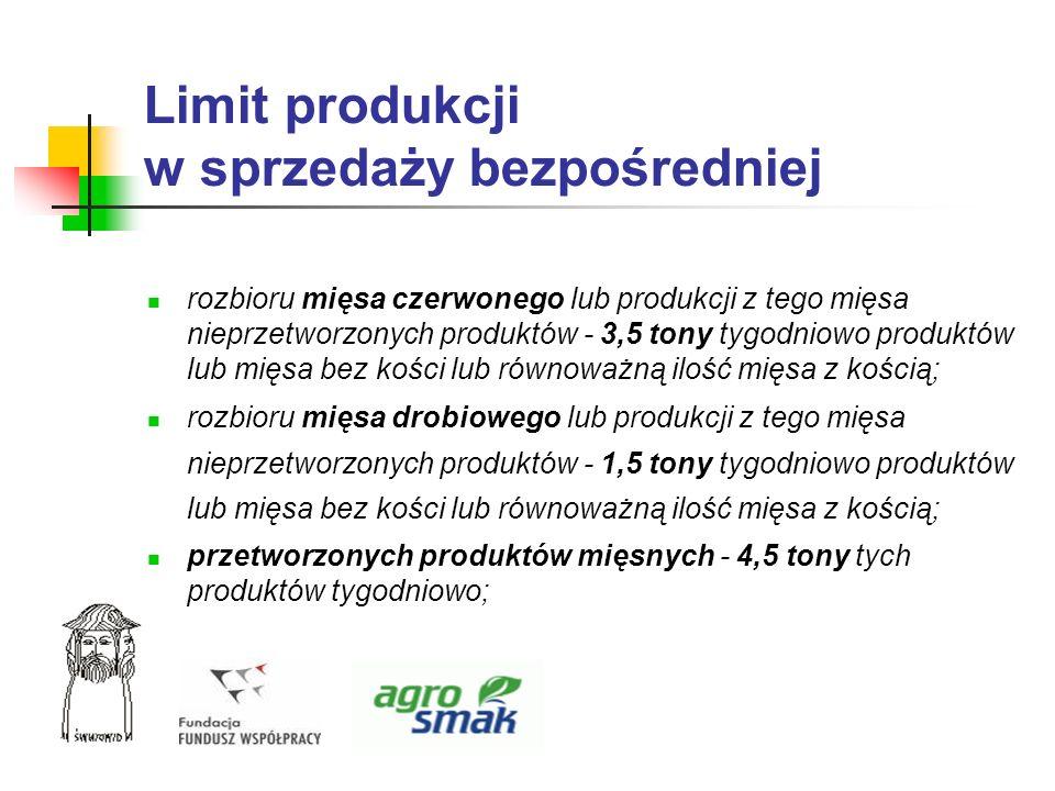 Limit produkcji w sprzedaży bezpośredniej rozbioru mięsa czerwonego lub produkcji z tego mięsa nieprzetworzonych produktów - 3,5 tony tygodniowo produ